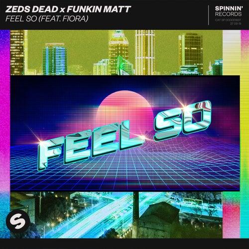 Feel So (feat. Fiora) von Zeds Dead