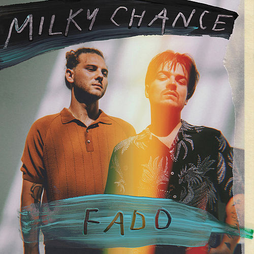 Fado by Milky Chance