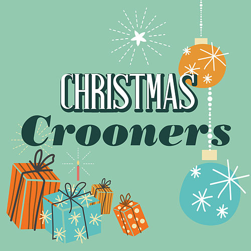 Christmas Crooners (Greatest Seasonal Classics) de Various Artists