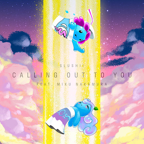 Calling Out to You (feat. Miku Nakamura) [Co shu Nie] de Slushii