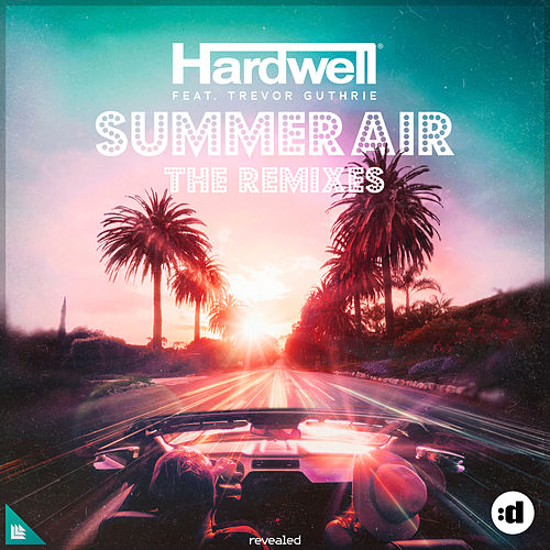 Summer Air (Remixes) by Hardwell