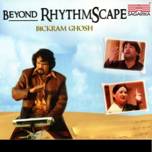 Beyond Rhythmscape by Bickram Ghosh