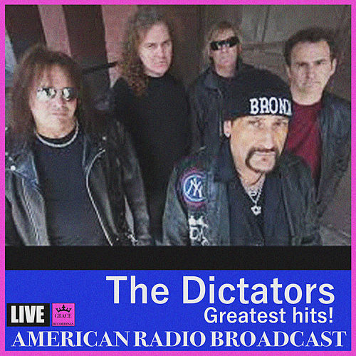 The Dictators - Greatest Hits (Live) by The Dictators
