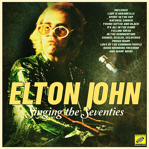 Singing The Seventies von Elton John