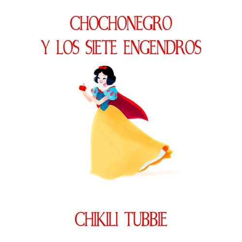 Chochonegro y los siete engendros de Chikili Tubbie