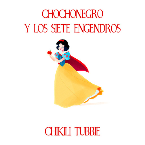 Chochonegro y los siete engendros by Chikili Tubbie