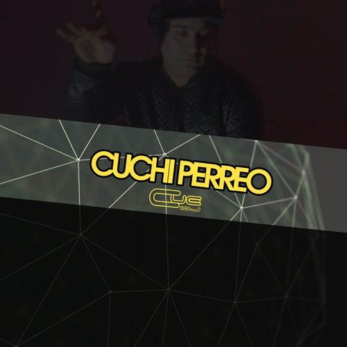 Cuchi Perreo de Cue DJ