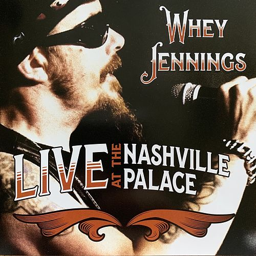 Live at the Nashville Palace by Whey Jennings
