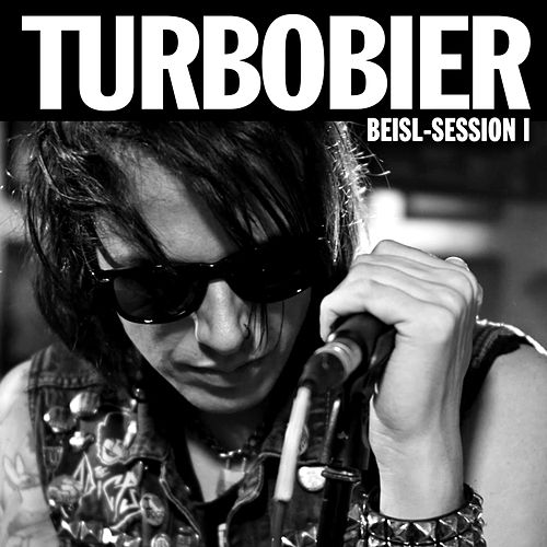 Beisl-Session I by Turbobier