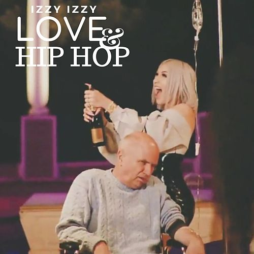 Love & Hip Hop by Izzy Izzy