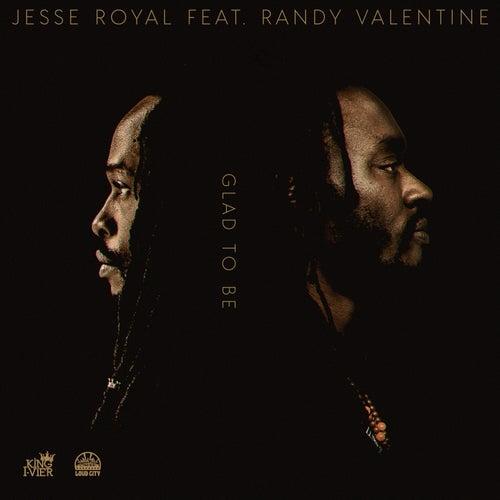 Glad To Be (feat. Randy Valentine) von Jesse Royal