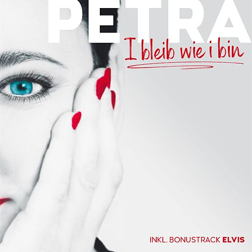 I Bleib Wie I Bin by Petra