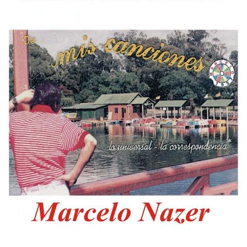 De Mis Canciones la Universal la Correspondencia de Marcelo Nazer