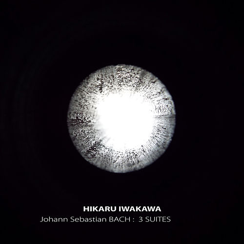Johann Sebastian Bach: 3 Suites by Hikaru Iwakawa