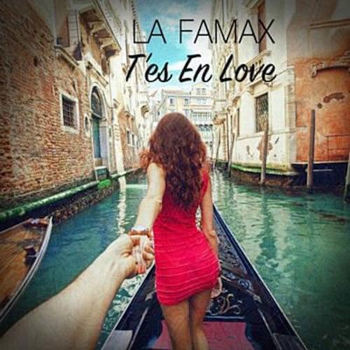 T'es en love de La Famax