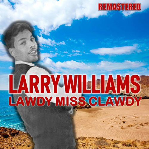 Lawdy Miss Clawdy (Remastered) de Larry Williams
