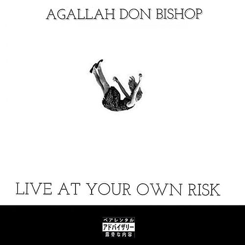 Live At Your Own Risk von Agallah Don Bishop