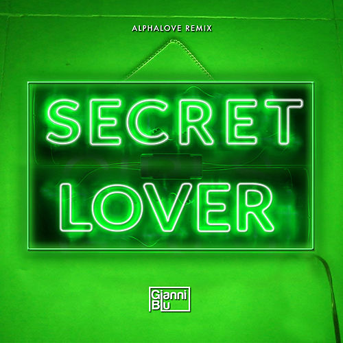 Secret Lover (alphalove Remix) by Gianni Blu