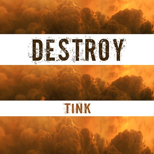 Destroy by Tink