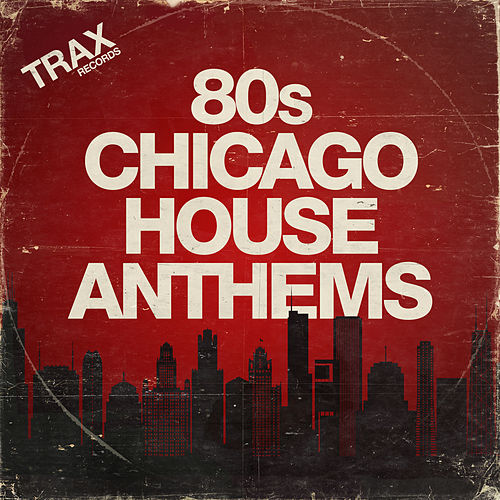 80s Chicago House Anthems by Various Artists