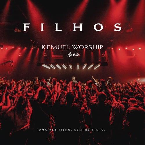 Kemuel Worship: Filhos (Ao Vivo) de Kemuel