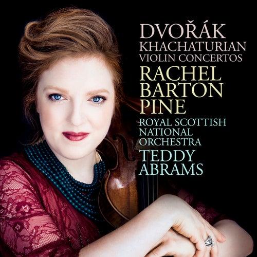 Dvořák; Khachaturian: Violin Concertos by Rachel Barton Pine