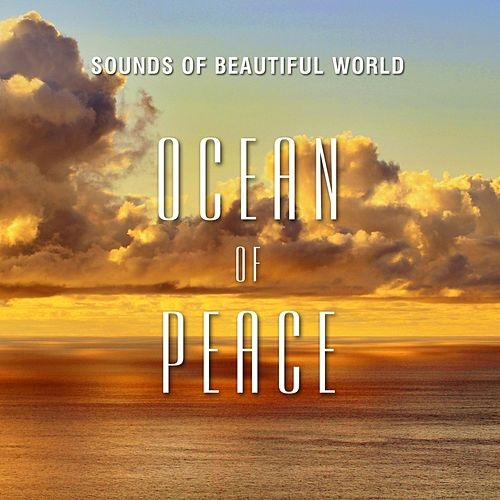 Ocean of Peace by Sounds of Beautiful World