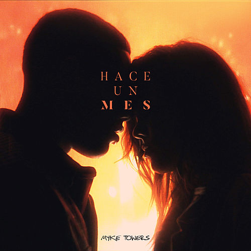 Hace un Mes by Myke Towers