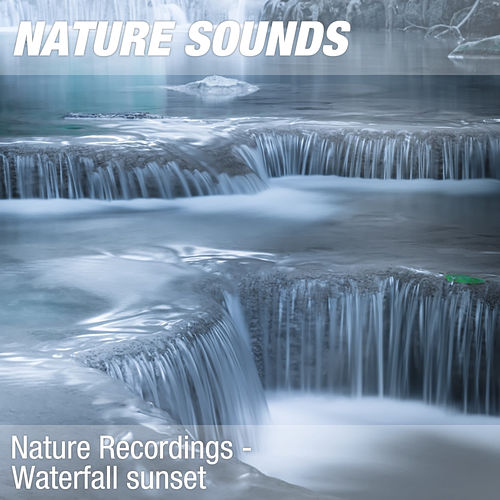 Nature Recordings - Waterfall sunset by Nature Sounds (1)