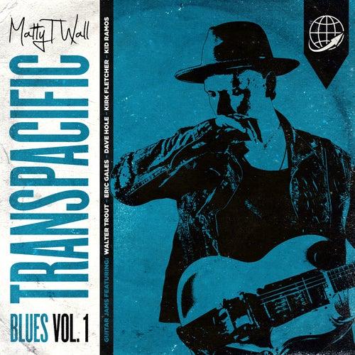 Transpacific Blues, Vol. 1 de MattyT.Wall