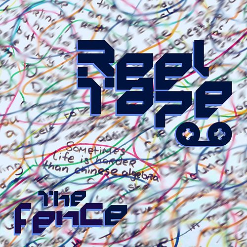 The Fence by Reel Tape