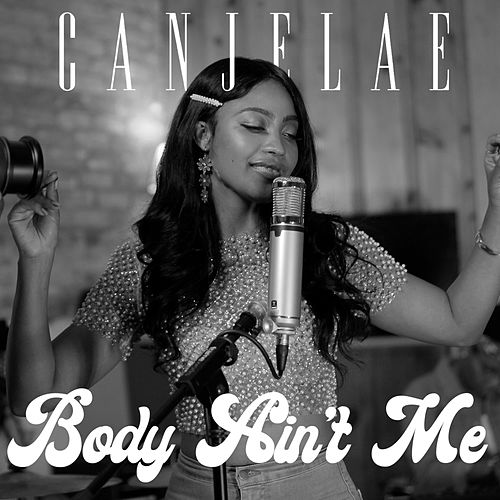 Body Ain't Me by Can Jelae