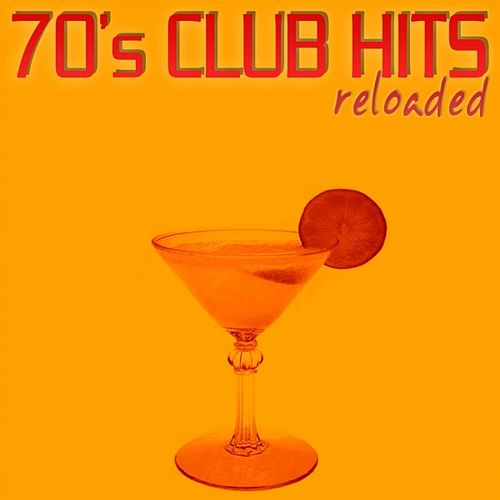 70's Club Hits Reloaded Vol.1 (Best Of Dance, House & Techno) by Various Artists
