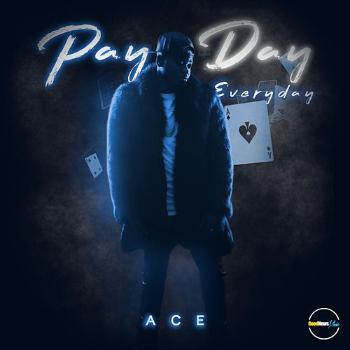 Payday Everyday by Ace