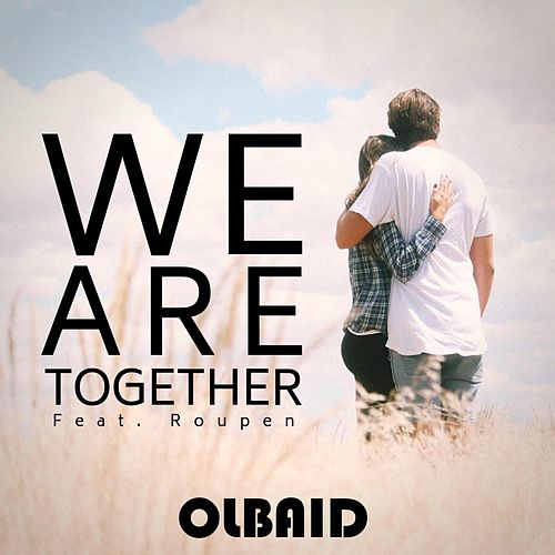 We Are Together by Olbaid