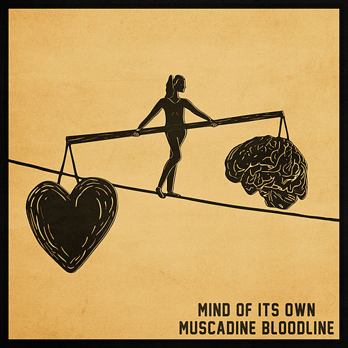 Mind of Its Own by Muscadine Bloodline