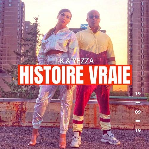 Histoire vraie (feat. Yezza) [Remix] - Single von IK TLF
