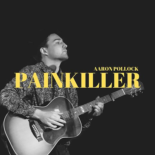 Painkiller by Aaron Pollock
