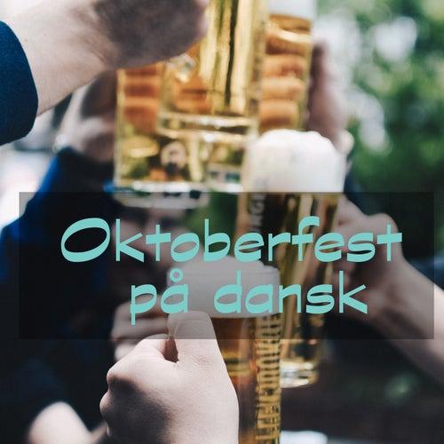 Oktoberfest på dansk by Various Artists