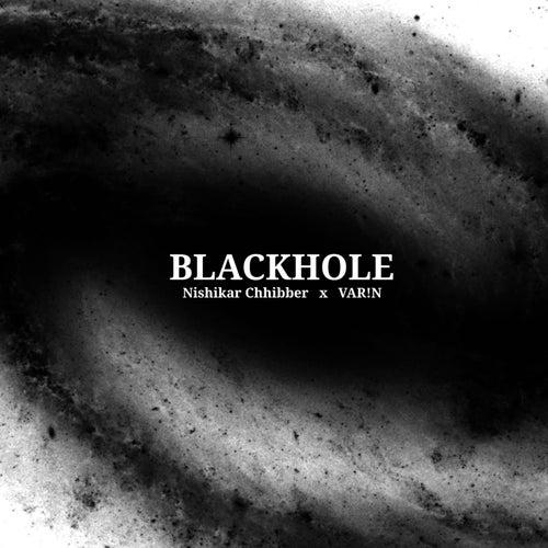 Blackhole by Nishikar Chhibber