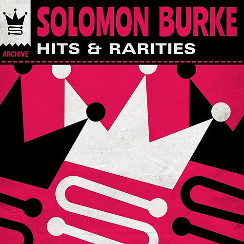 Hits & Rarities by Solomon Burke