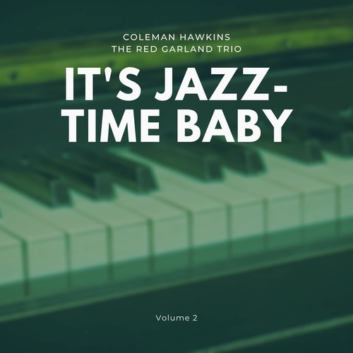 It's Jazz-Time Baby, Vol. 2 von Coleman Hawkins