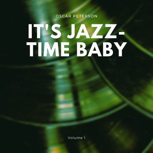 It's Jazz-Time Baby, Vol. 1 von Oscar Peterson