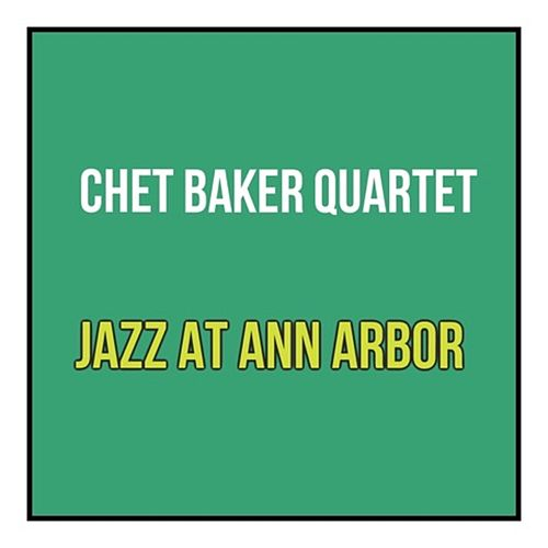 Jazz at Ann Arbor de Chet Baker