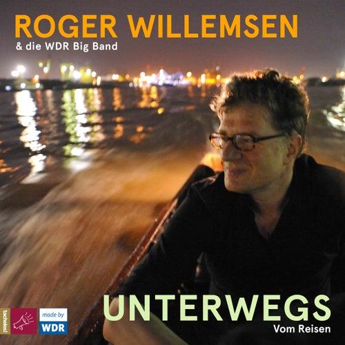 Unterwegs. Vom Reisen by Roger Willemsen