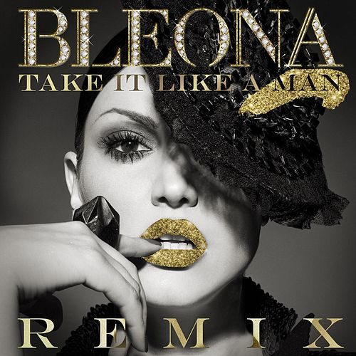 Take It Like A Man  (Remixes) de Bleona