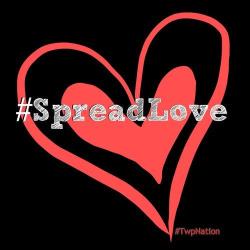 #SpreadLove by Twizm Whyte Piece