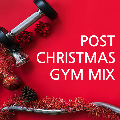 Post Christmas Gym Mix by Various Artists