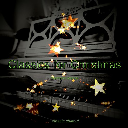 Classics for Christmas (Electronic) de Classic Chillout