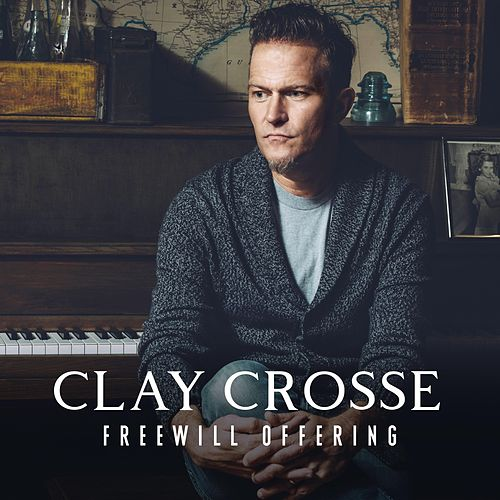 Freewill Offering by Clay Crosse